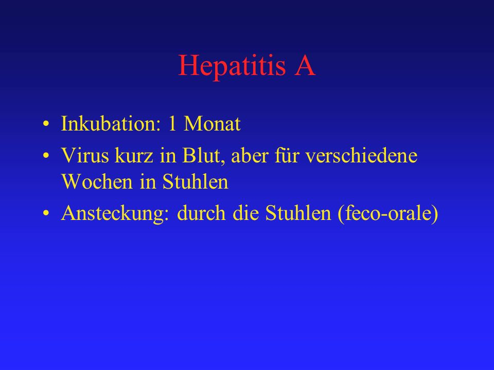Hepatitis A Inkubation: 1 Monat