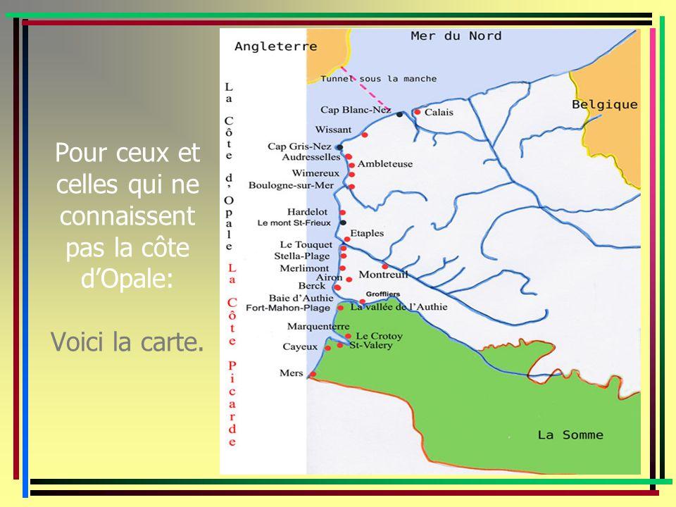 Pour ceux et celles qui ne connaissent pas la côte d'Opale: Voici la carte.