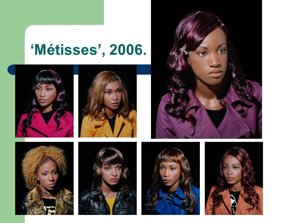 'Métisses', 2006.