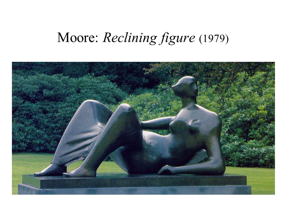 Moore: Reclining figure (1979)