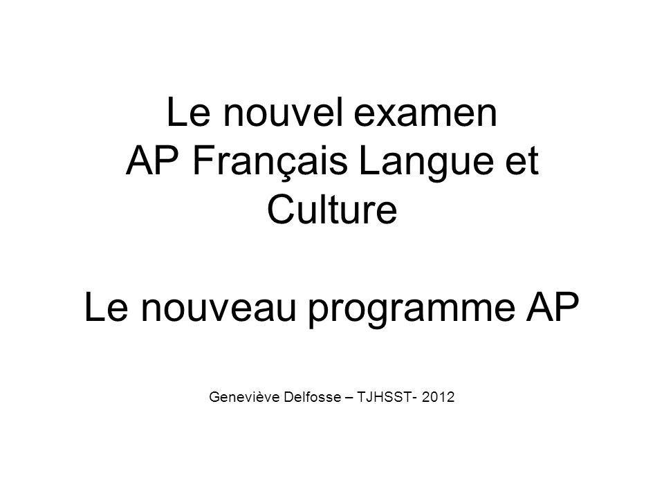 Le nouvel examen AP Français Langue et Culture Le nouveau programme AP
