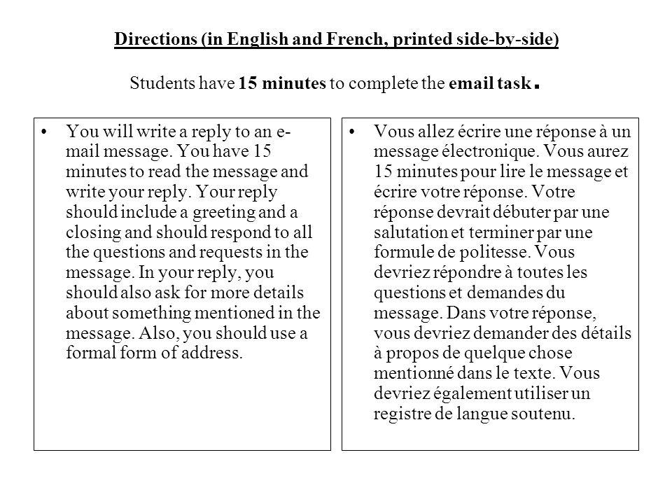 Directions (in English and French, printed side-by-side) Students have 15 minutes to complete the email task.