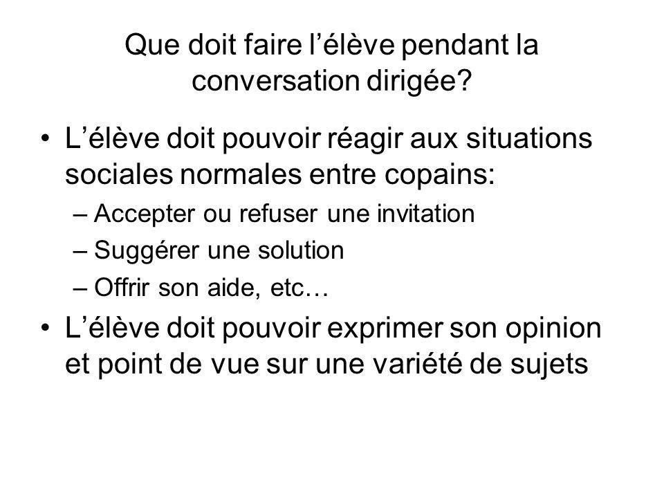 Que doit faire l'élève pendant la conversation dirigée