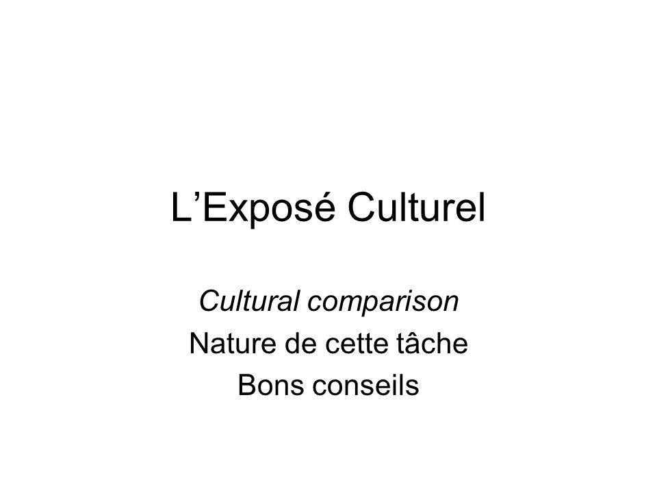 Cultural comparison Nature de cette tâche Bons conseils