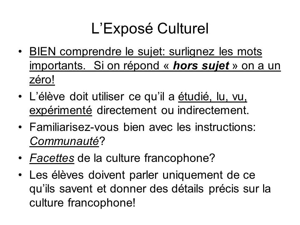 L'Exposé Culturel BIEN comprendre le sujet: surlignez les mots importants. Si on répond « hors sujet » on a un zéro!