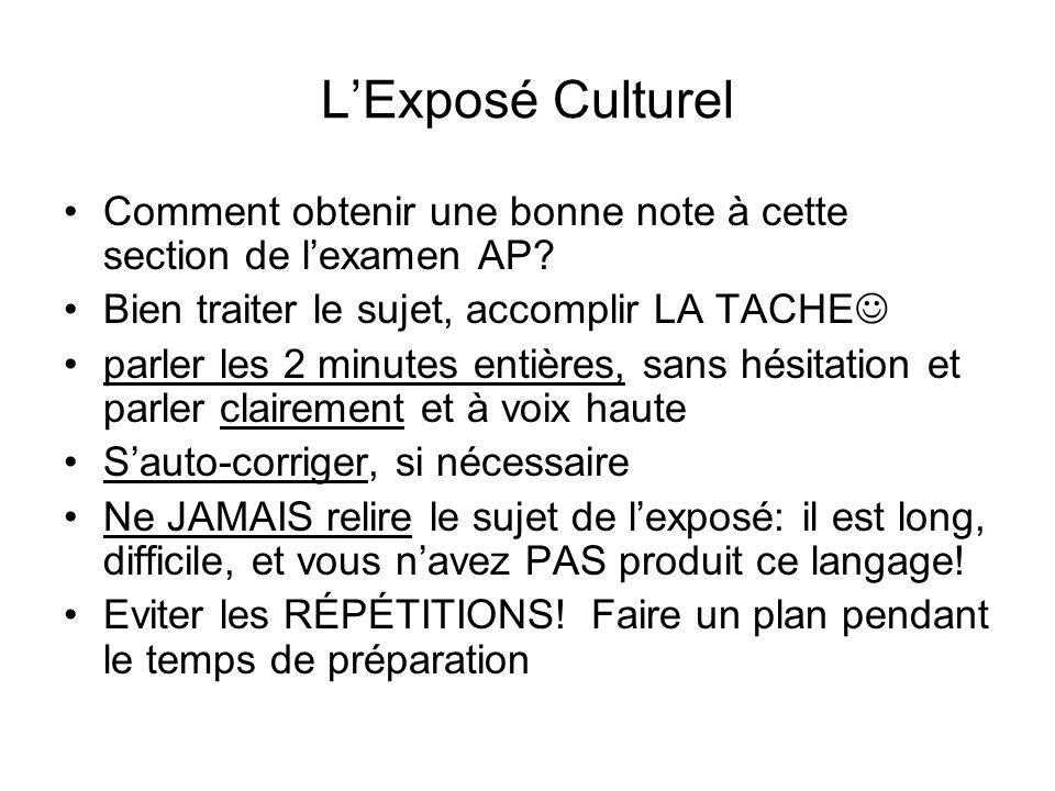 L'Exposé Culturel Comment obtenir une bonne note à cette section de l'examen AP Bien traiter le sujet, accomplir LA TACHE