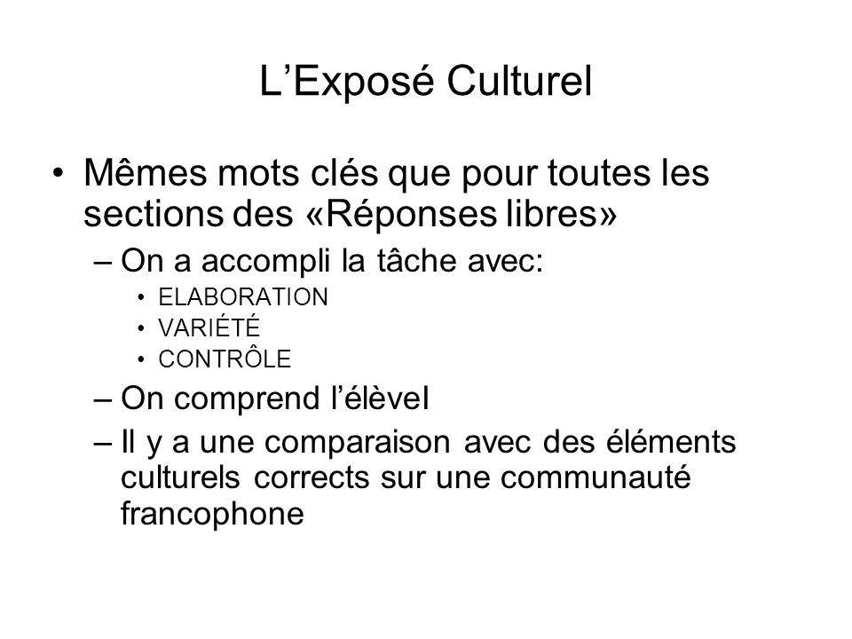 L'Exposé Culturel Mêmes mots clés que pour toutes les sections des «Réponses libres» On a accompli la tâche avec: