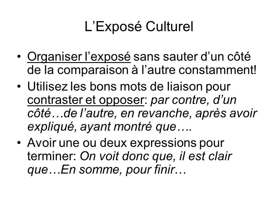 L'Exposé Culturel Organiser l'exposé sans sauter d'un côté de la comparaison à l'autre constamment!
