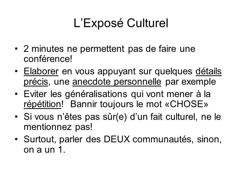 L'Exposé Culturel 2 minutes ne permettent pas de faire une conférence!