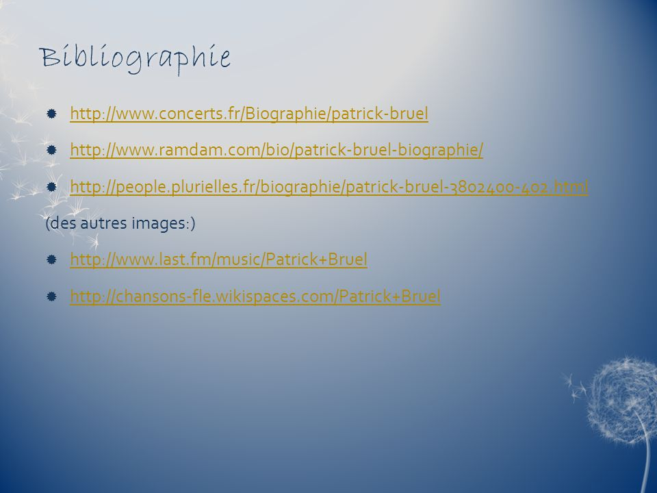 Bibliographie http://www.concerts.fr/Biographie/patrick-bruel