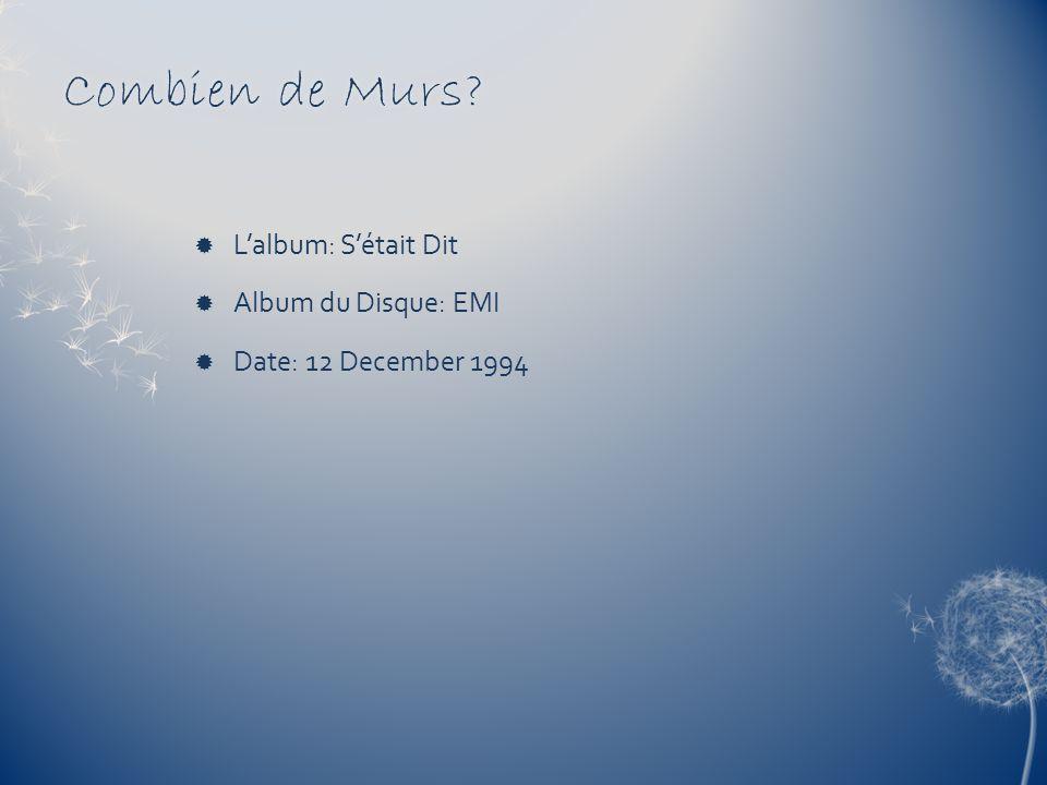 Combien de Murs L'album: S'était Dit Album du Disque: EMI
