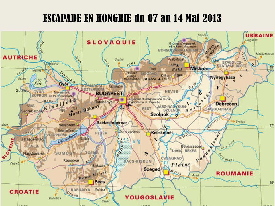 ESCAPADE EN HONGRIE du 07 au 14 Mai 2013