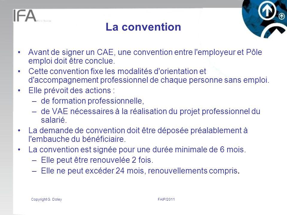 La convention Avant de signer un CAE, une convention entre l employeur et Pôle emploi doit être conclue.