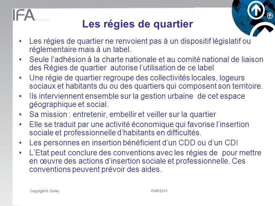 Les régies de quartier Les régies de quartier ne renvoient pas à un dispositif législatif ou réglementaire mais à un label.