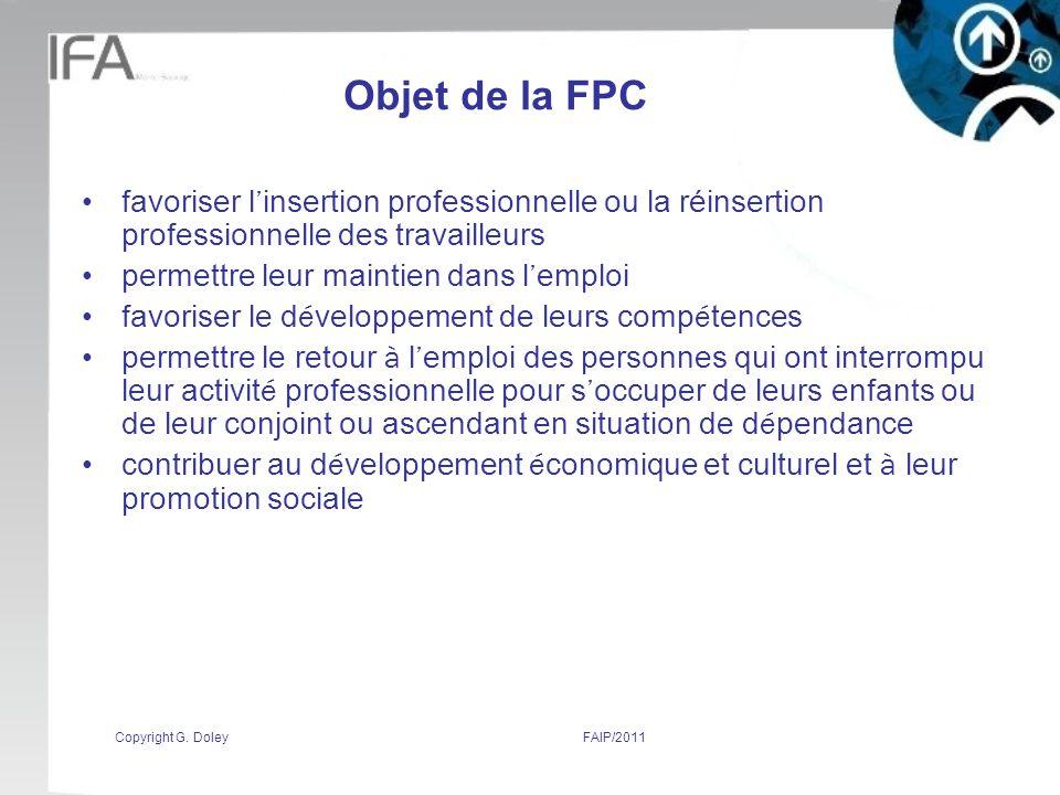 Objet de la FPC favoriser l'insertion professionnelle ou la réinsertion professionnelle des travailleurs.
