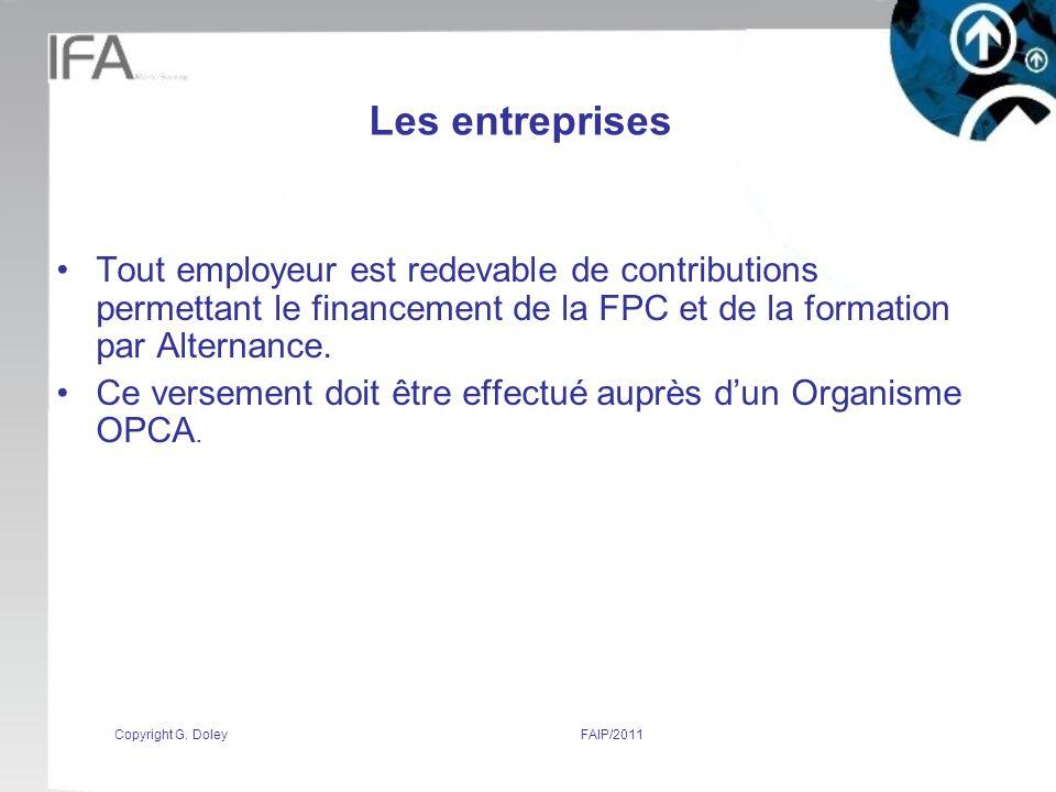 Les entreprises Tout employeur est redevable de contributions permettant le financement de la FPC et de la formation par Alternance.