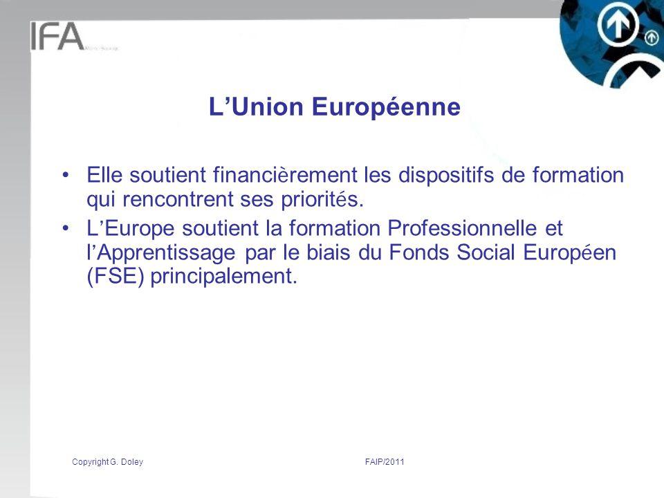 L'Union Européenne Elle soutient financièrement les dispositifs de formation qui rencontrent ses priorités.