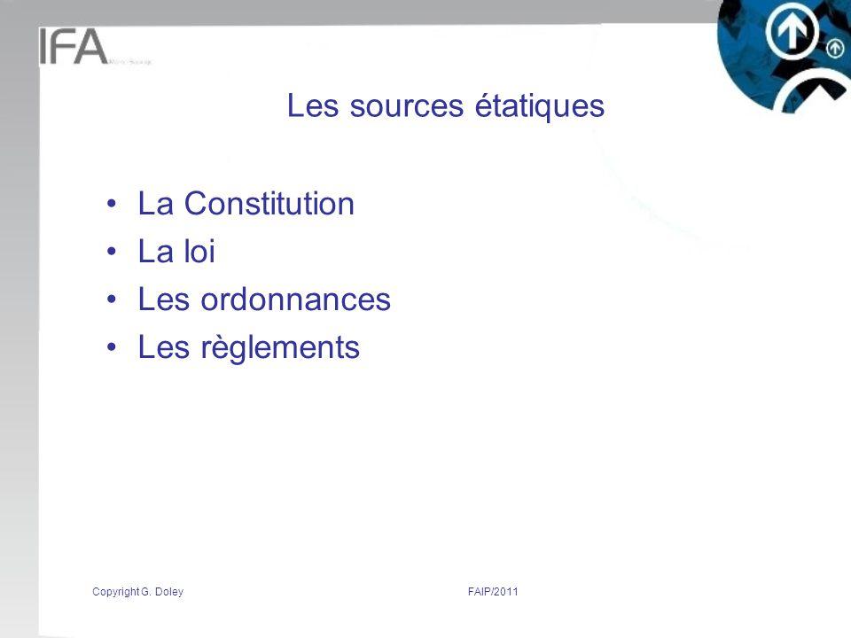 Les sources étatiques La Constitution La loi Les ordonnances