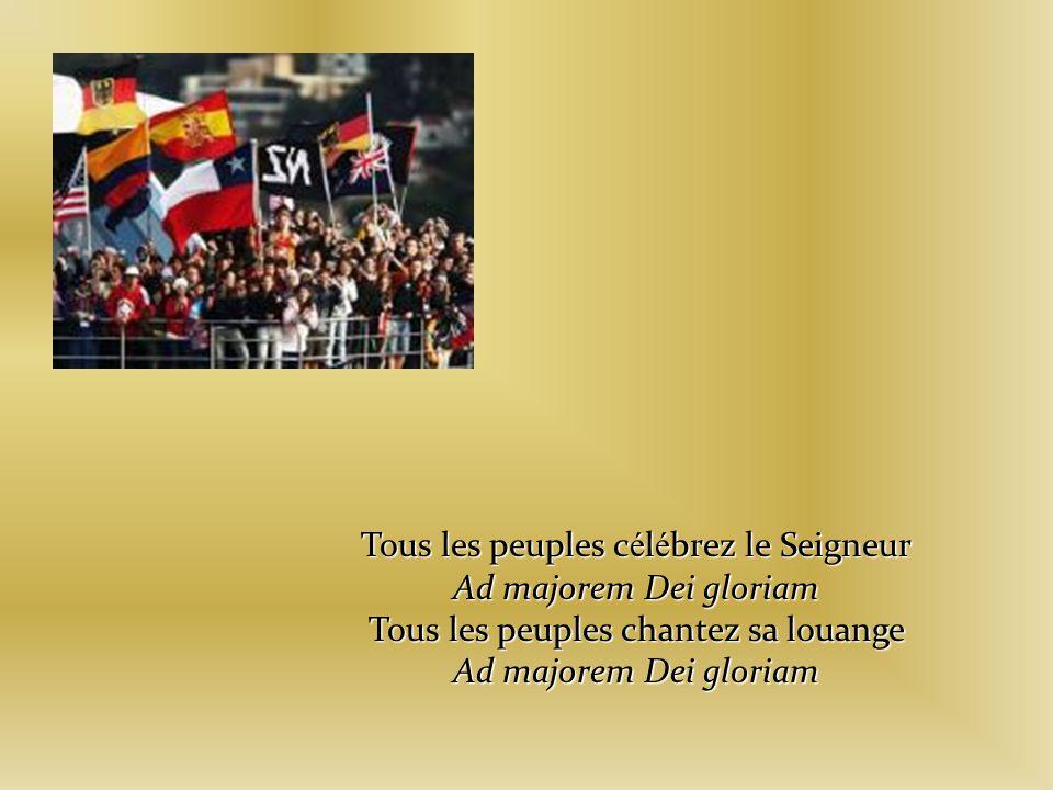Tous les peuples célébrez le Seigneur Ad majorem Dei gloriam