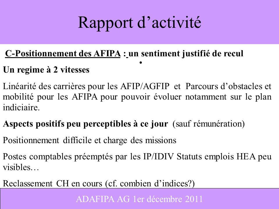 Rapport d'activité C-Positionnement des AFIPA : un sentiment justifié de recul. Un regime à 2 vitesses.