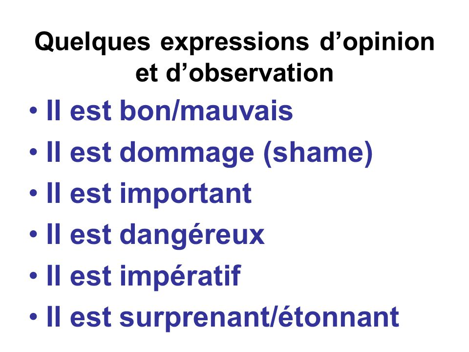 Quelques expressions d'opinion et d'observation