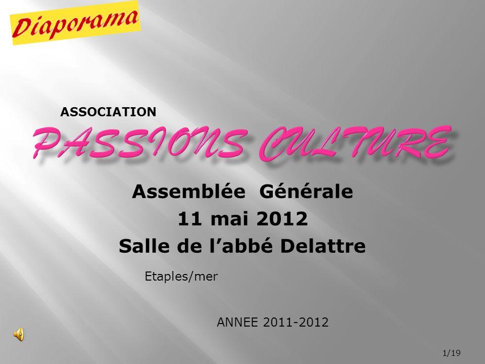 Assemblée Générale 11 mai 2012 Salle de l'abbé Delattre