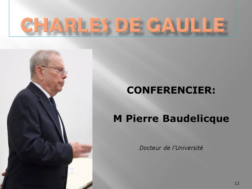 CONFERENCIER: M Pierre Baudelicque Docteur de l'Université