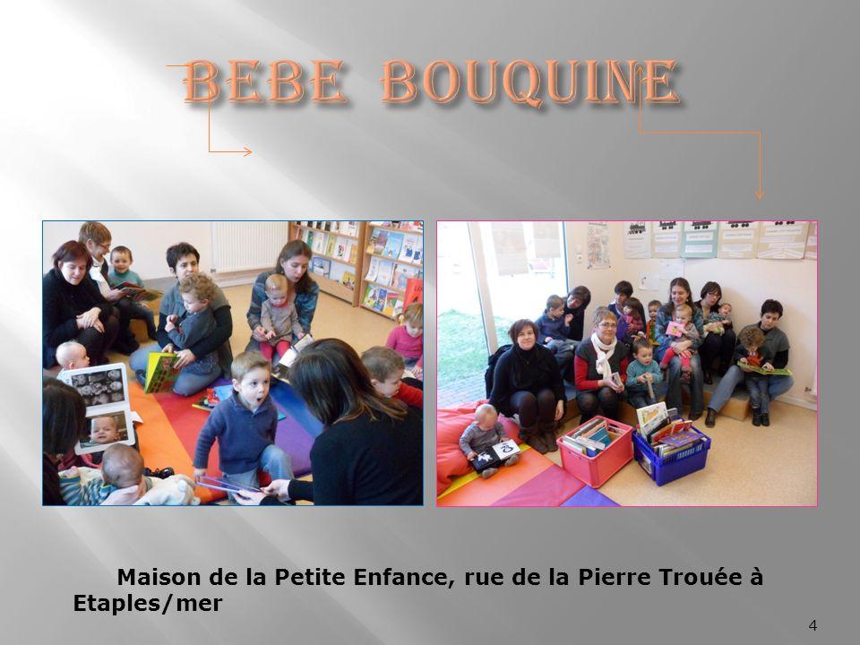 BEBE BOUQUINE Maison de la Petite Enfance, rue de la Pierre Trouée à Etaples/mer