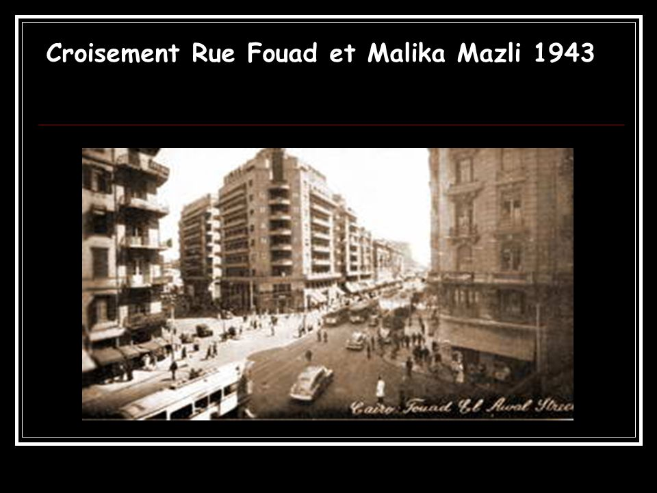 Croisement Rue Fouad et Malika Mazli 1943