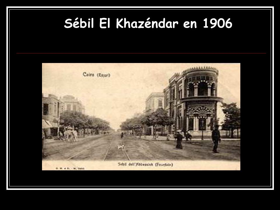 Sébil El Khazéndar en 1906