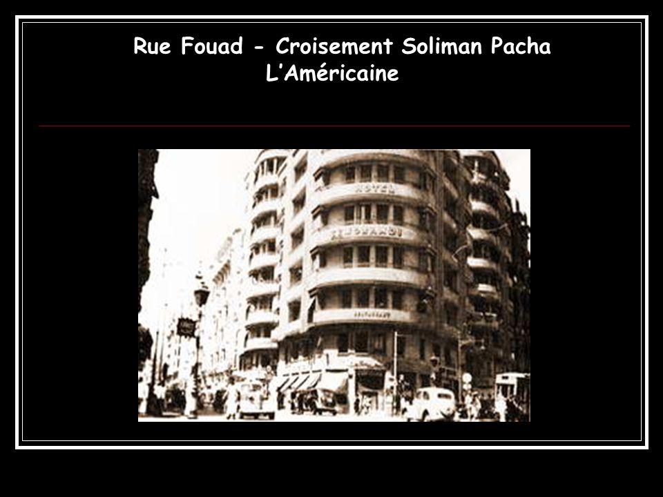 Rue Fouad - Croisement Soliman Pacha