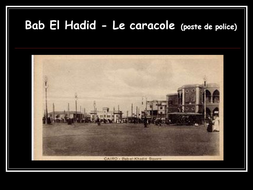 Bab El Hadid - Le caracole (poste de police)
