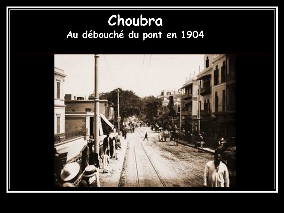 Choubra Au débouché du pont en 1904