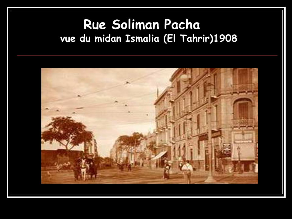 Rue Soliman Pacha vue du midan Ismalia (El Tahrir)1908