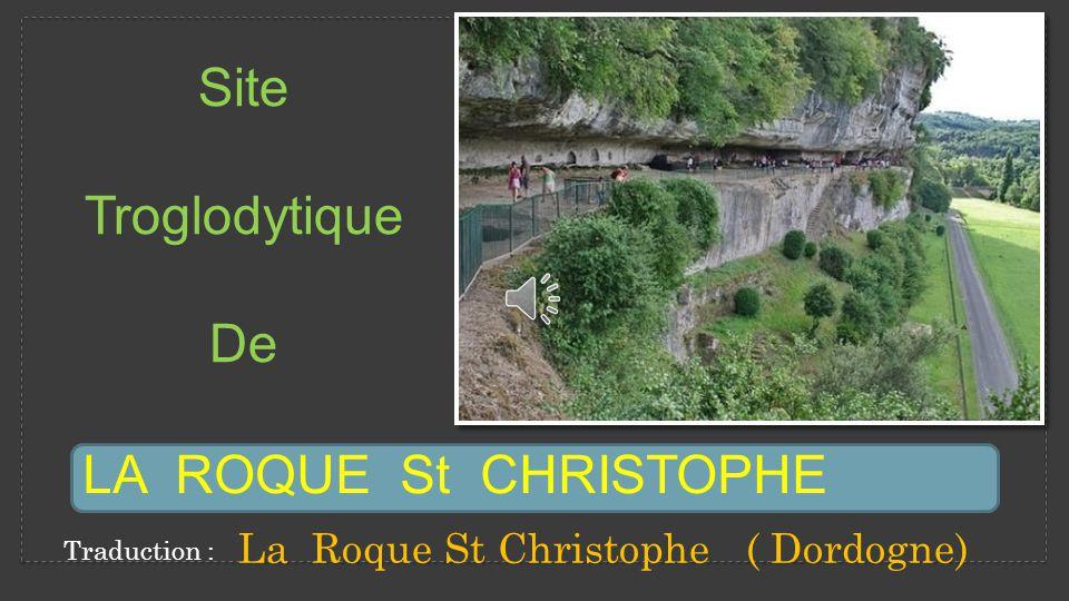 Site Troglodytique De LA ROQUE St CHRISTOPHE