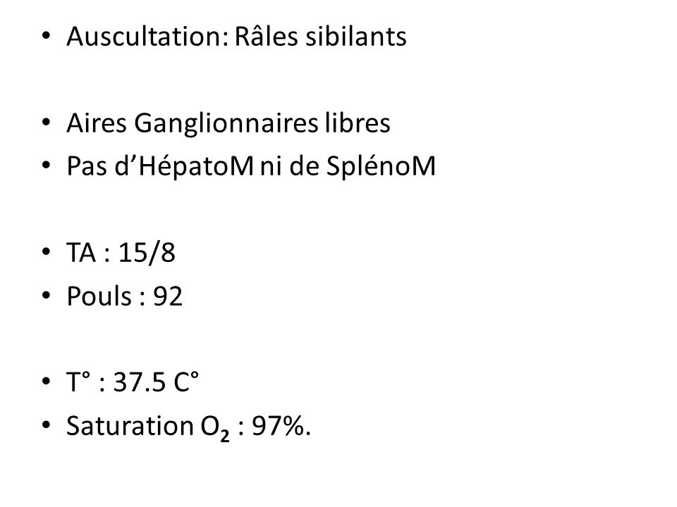 Auscultation: Râles sibilants