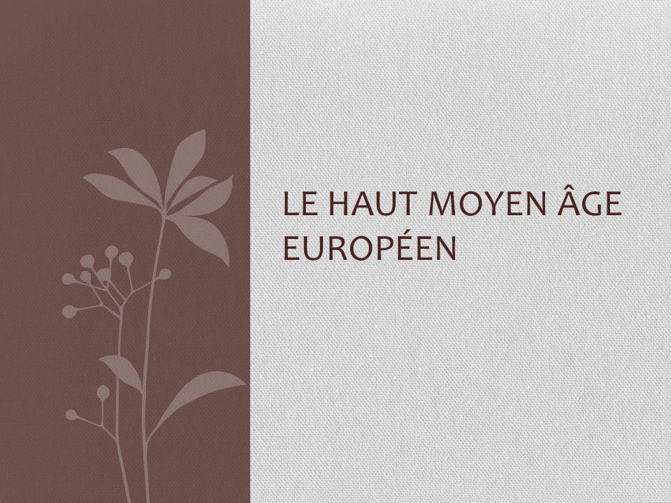 Le haut moyen âge européen