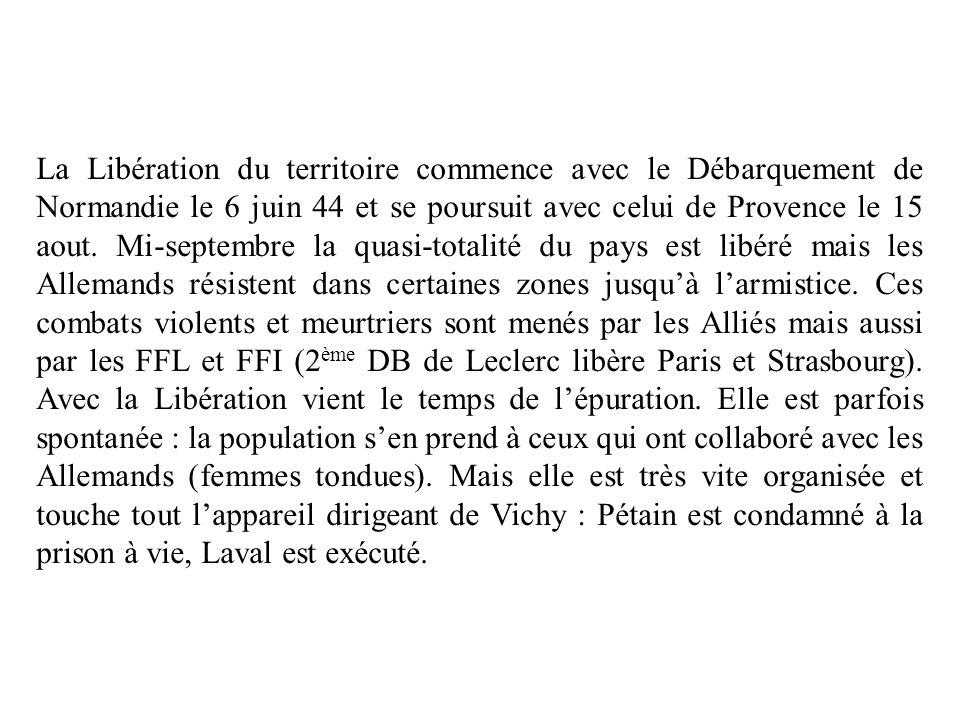 La Libération du territoire commence avec le Débarquement de Normandie le 6 juin 44 et se poursuit avec celui de Provence le 15 aout.