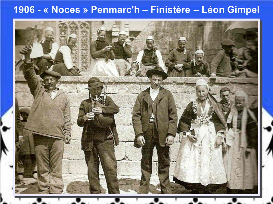 1906 - « Noces » Penmarc h – Finistère – Léon Gimpel