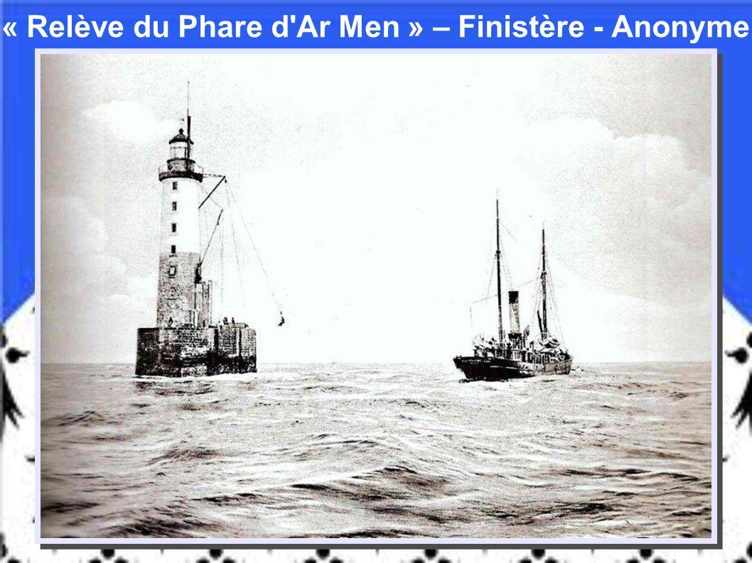 « Relève du Phare d Ar Men » – Finistère - Anonyme