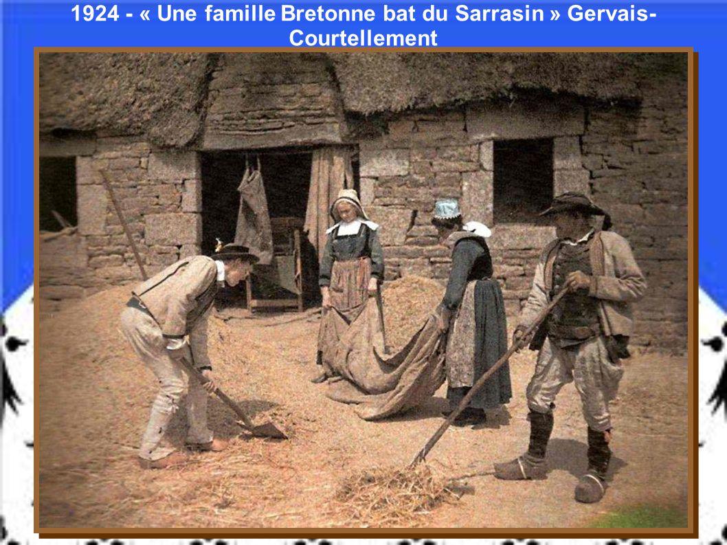 1924 - « Une famille Bretonne bat du Sarrasin » Gervais-Courtellement
