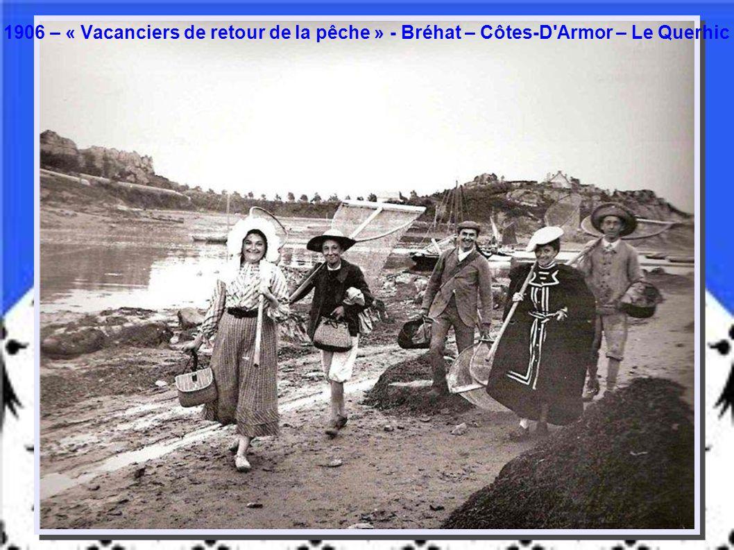 1906 – « Vacanciers de retour de la pêche » - Bréhat – Côtes-D Armor – Le Querhic