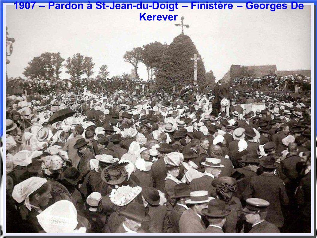 1907 – Pardon à St-Jean-du-Doigt – Finistère – Georges De Kerever