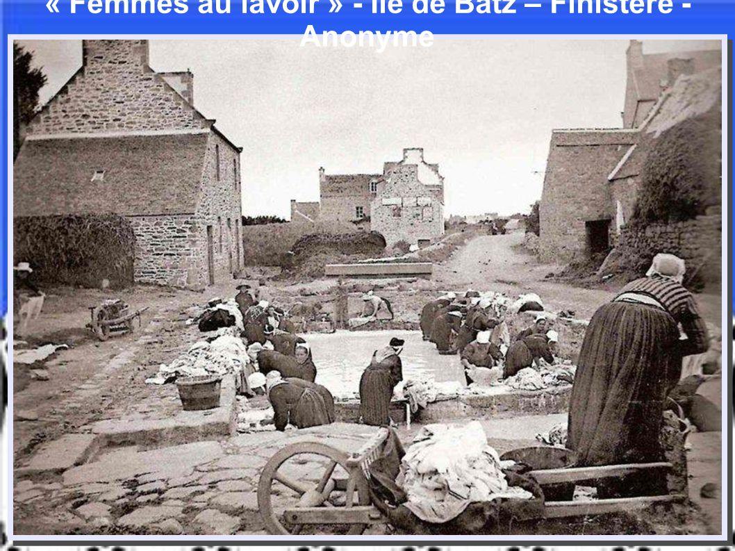 « Femmes au lavoir » - Île de Batz – Finistère - Anonyme