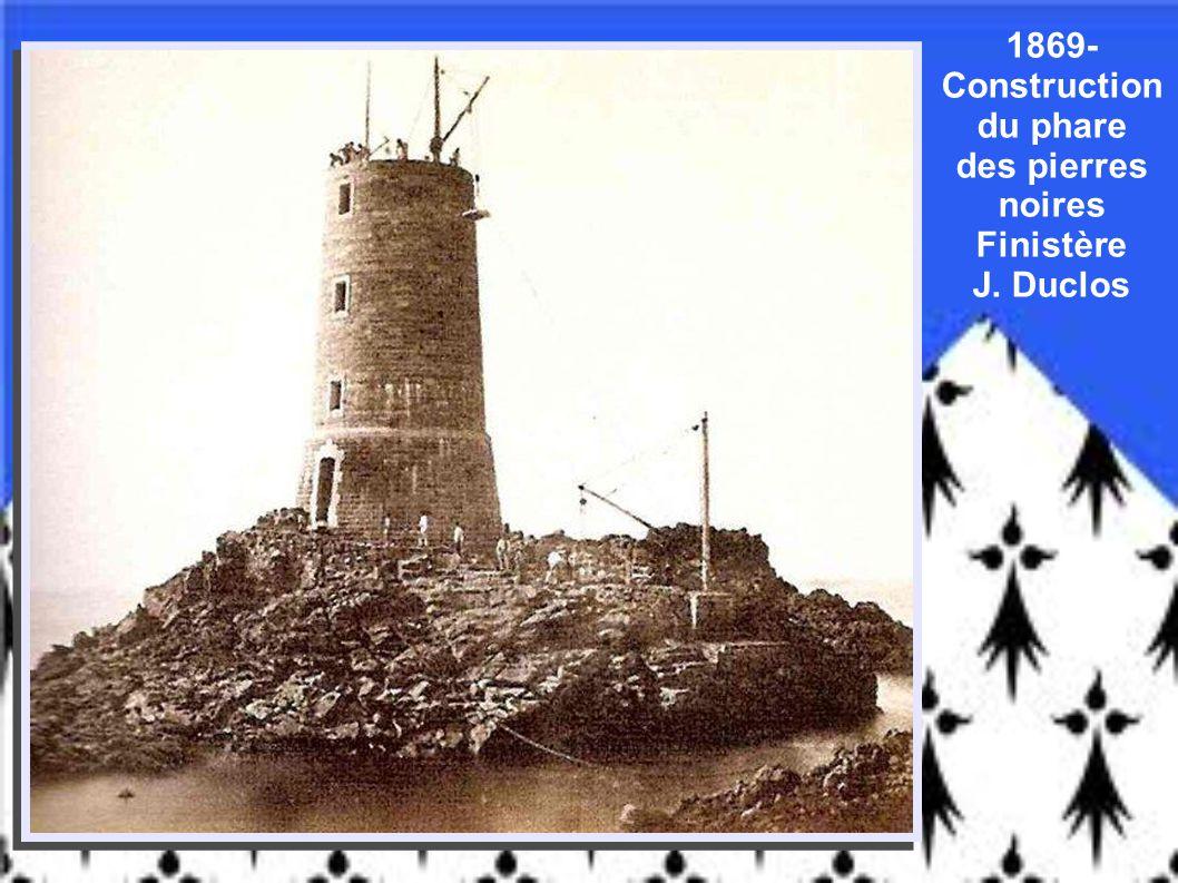 1869- Construction du phare des pierres noires Finistère J. Duclos