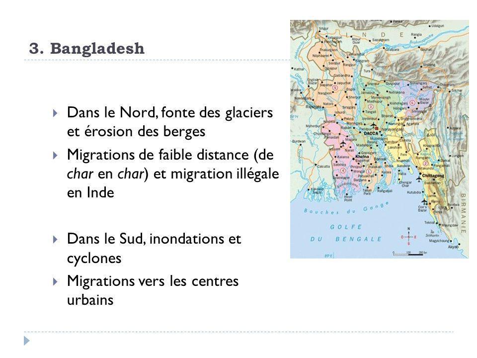 3. Bangladesh Dans le Nord, fonte des glaciers et érosion des berges.