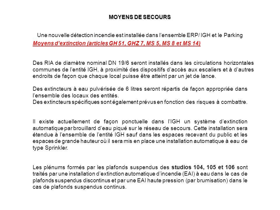 MOYENS DE SECOURS Une nouvelle détection incendie est installée dans l'ensemble ERP/ IGH et le Parking.