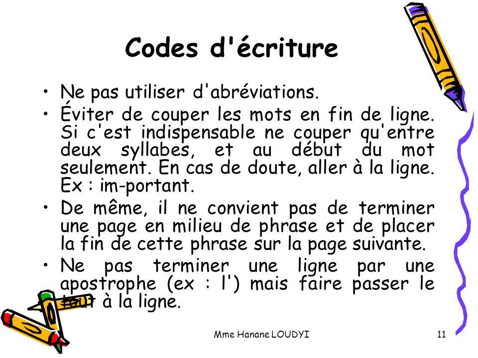 Codes d écriture Ne pas utiliser d abréviations.