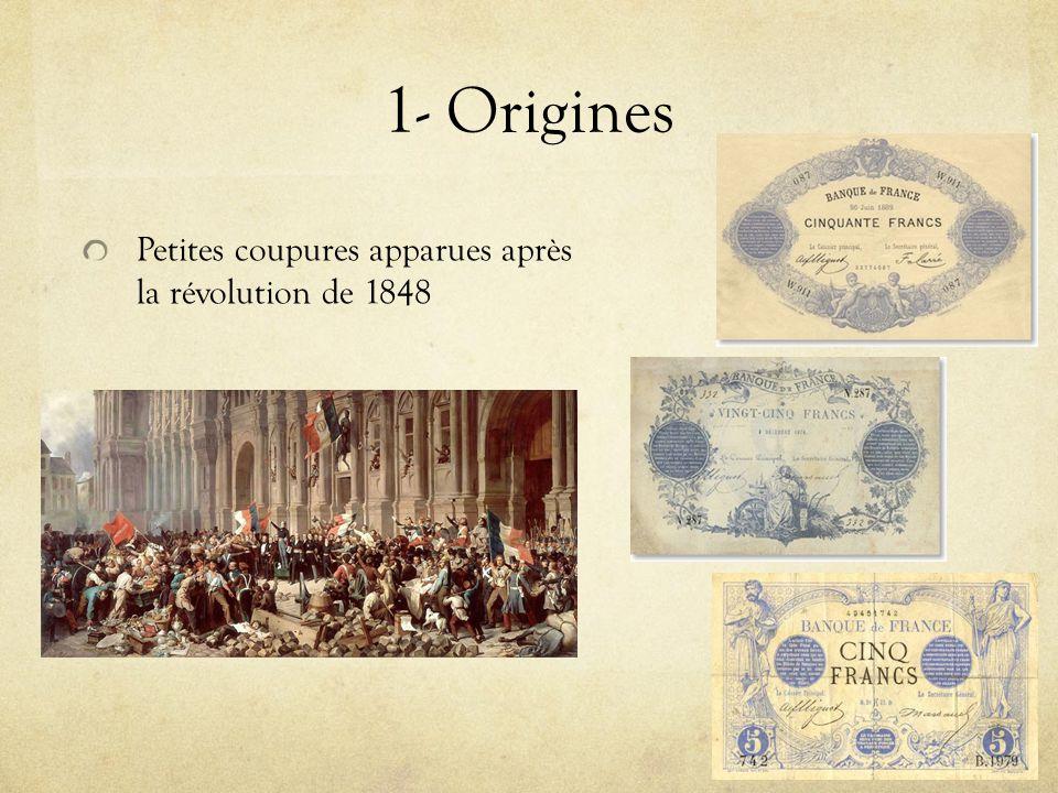 1- Origines Petites coupures apparues après la révolution de 1848