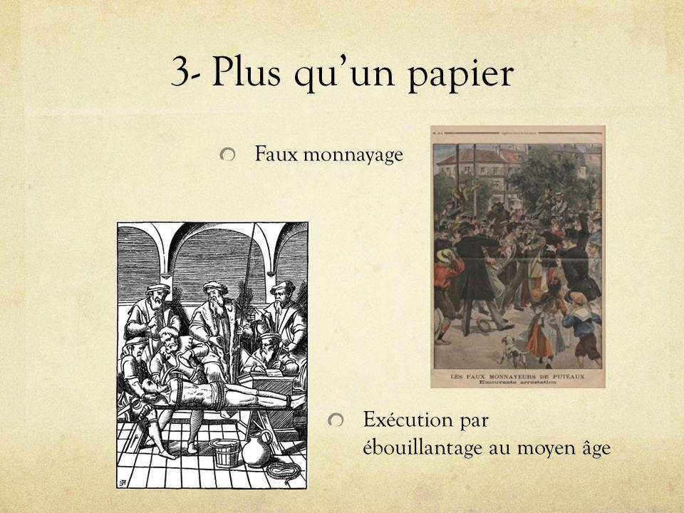 3- Plus qu'un papier Faux monnayage